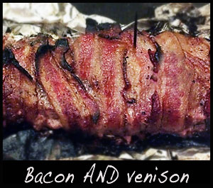 Cream cheese stuffed, bacon wrapped venison backstrap