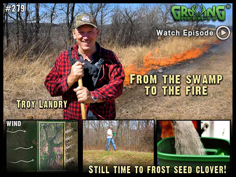 Burning with Troy Landry in GrowingDeer.tv episode #279.