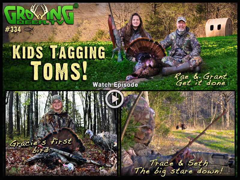 Watch kids tagging toms in GrowingDeer episode #334.