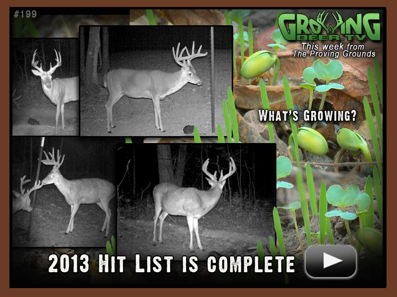 Watch episode #199 at www.GrowingDeer.tv to see the 2013 Hit List.