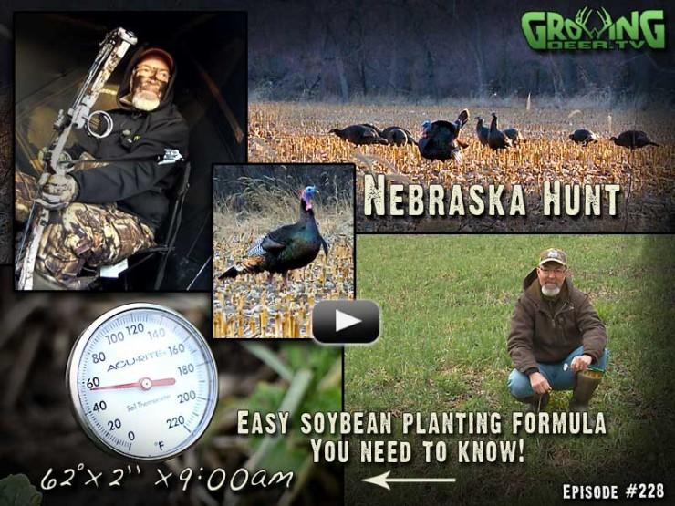 In GrowingDeer.tv episode #228 we head to Nebraska for a turkey hunt.
