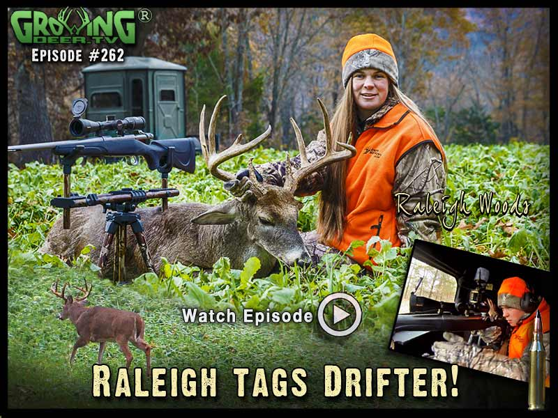 Raleigh tags the buck Drifter in GrowingDeer.tv episode #262.