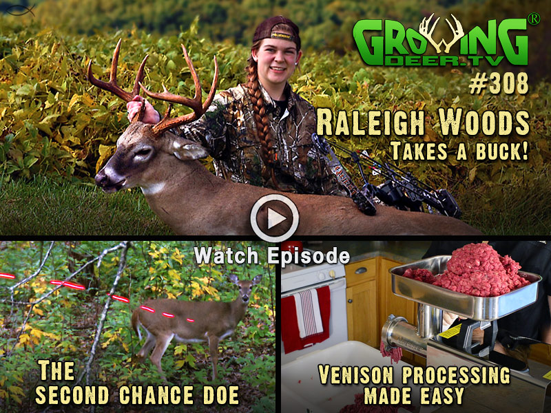 Watch Raleigh Woods take a mature buck with her bow in episode #308.