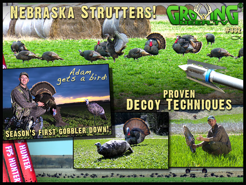 Watch a Nebraska turkey hunt in GrowingDeer episode #332.