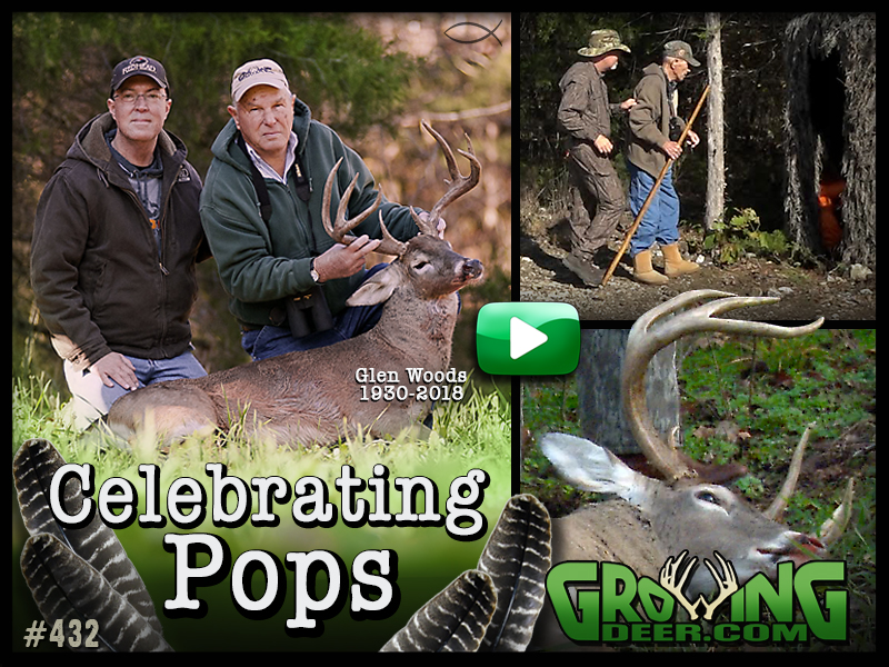 "Watch GrowingDeer episode 432 to see a tribute to Glen ""Pops"" Woods"