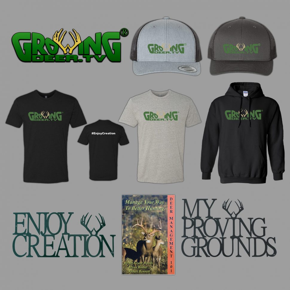 """We have 2 hat and 3 t-shirt styles with the GrowingDeer.tv®logo; 2 styles of custom metal signs - """"Enjoy Creation"""" and """"My Proving Grounds""""; along with a few last copies of Dr. Woods' 2004 book """"Deer Management 101""""!"""